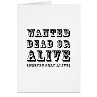 Gewollte Tote oder lebendig Grußkarte