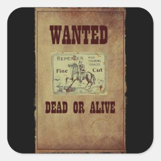Gewollte Tote oder lebendig Quadratischer Aufkleber