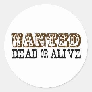 Gewollte Tote oder lebendig Runder Aufkleber