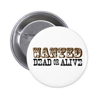 Gewollte Tote oder lebendig Runder Button 5,1 Cm