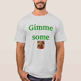 Gimme irgendein Ted T-Shirt