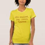 Gin getränkt, Barraum Königin T Shirts
