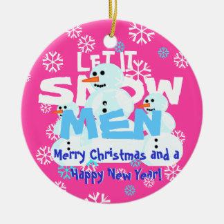 Girly rosa lustiges gelassen ihm schneien rundes keramik ornament