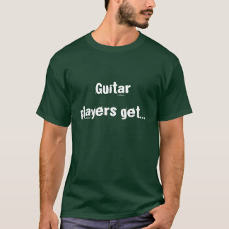 Gitarristen erhalten… T-Shirt