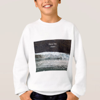 Glacier Bay, Alaska Sweatshirt