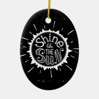 Glanz wie The Sun Keramik Ornament