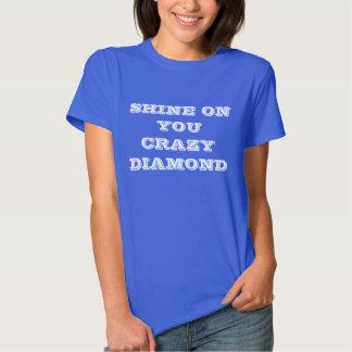 Glänzen Sie auf Ihnen den T - Shirt der verrückten