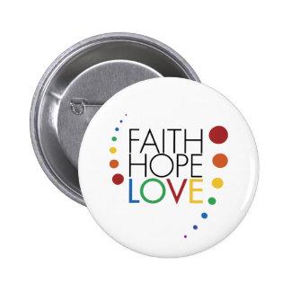 Glaube, Hoffnung, Liebe - homosexuelles lesbisches Runder Button 5,7 Cm