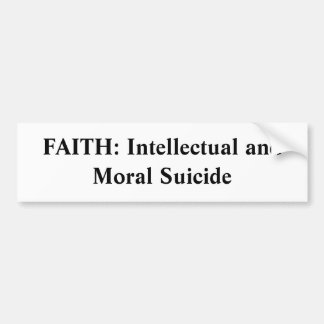 GLAUBE: Intellektueller und moralischer Selbstmord Autoaufkleber