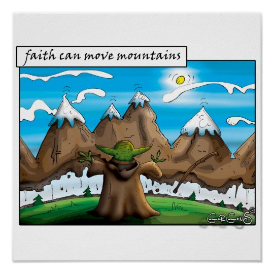 Glaube kann Berge bewegen Poster
