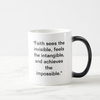 """""""Glaube sieht das unsichtbare, glaubt das Verwandlungstasse"""