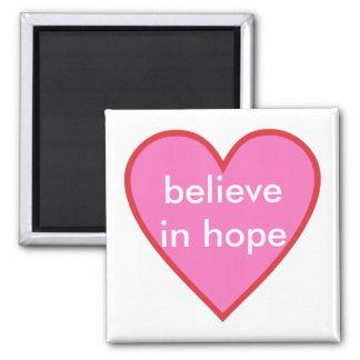 glauben Sie an Hoffnung Quadratischer Magnet