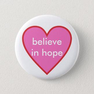 glauben Sie an Hoffnung Runder Button 5,1 Cm