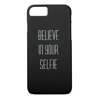 Glauben Sie an Ihr Selfie iPhone 8/7 Hülle