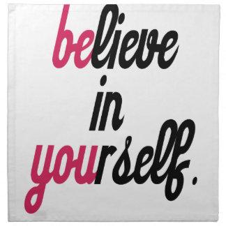 Glauben Sie an Ihren Selbst (3).png Serviette