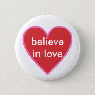 glauben Sie an Liebe Runder Button 5,1 Cm