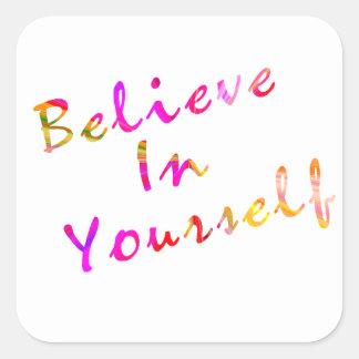 Glauben Sie an selbst Inspiration Quadratischer Aufkleber