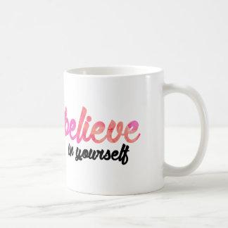 Glauben Sie an selbst Kaffeetasse