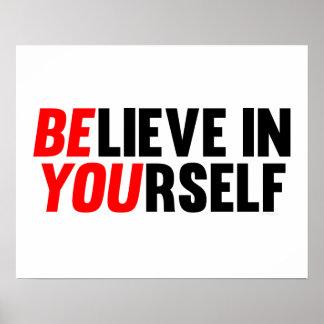 Glauben Sie an selbst Plakatdrucke