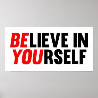 Glauben Sie an selbst Posterdrucke