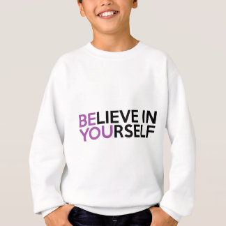 Glauben Sie an selbst - sind Sie Sweatshirt