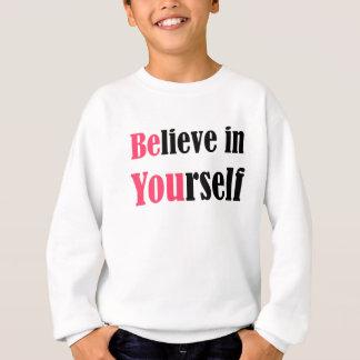 Glauben Sie an selbst Sweatshirt