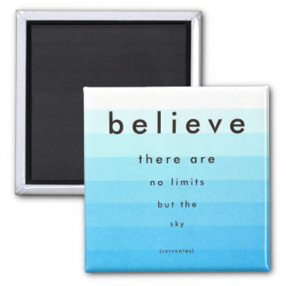 Glauben Sie, dass es keine Grenzen gibt Quadratischer Magnet