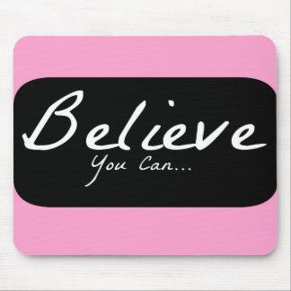 Glauben Sie, dass Sie können, motivierend Mausunte Mauspad