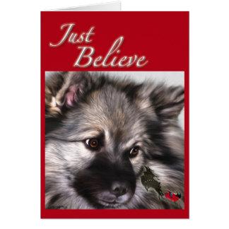 """""""Glauben Sie einfach"""" Keeshond-Weihnachtskarte Karte"""