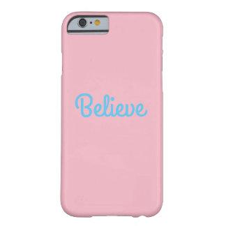 Glauben Sie Handyfall für iphone 6/6s Barely There iPhone 6 Hülle