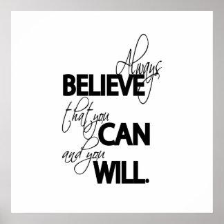 Glauben Sie immer, dass Sie können und Sie werden Poster