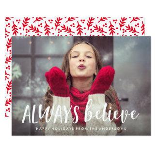 Glauben Sie immer Feiertags-Foto-Karte 12,7 X 17,8 Cm Einladungskarte