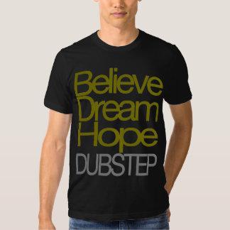 Glauben Sie Traumhoffnung Dubstep T - Shirt