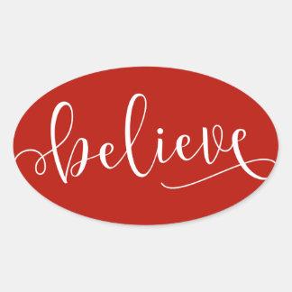 Glauben Sie weißem Skript auf Rot Ovaler Aufkleber