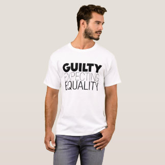 Gleichheit, schuldige erwartengleichheit, Text, T-Shirt
