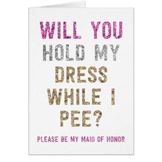 Glitter-Griff mein Kleid, während ich | Trauzeugin Mitteilungskarte