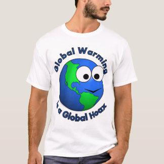 Globale Erwärmung ist ein globaler Scherz T-Shirt