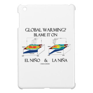 Globale Erwärmung? Tadeln Sie sie auf EL Niño und iPad Mini Schale