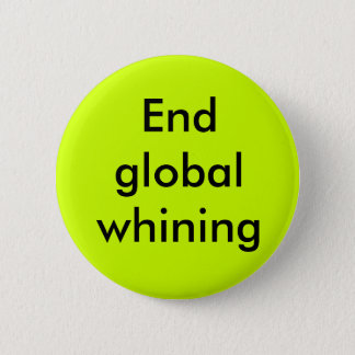 Globales Jammern des Endes Runder Button 5,7 Cm