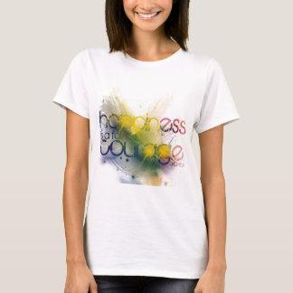 Glück ist eine Form des Mutes T-Shirt