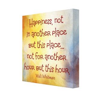 Glück jetzt _Whitman Zitat Leinwand