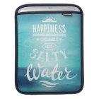 Glück kommt in salziges Wasser Sleeve Für iPads