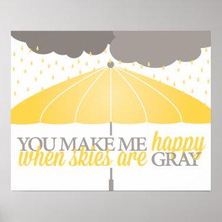 Glücklich, wenn Himmel grauer Druck sind Poster
