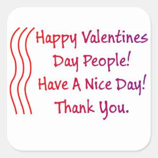 Glückliche Valentinstag-Leute! Haben Sie einen Quadratischer Aufkleber