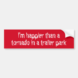Glücklicher als ein Tornado in einem Autoaufkleber