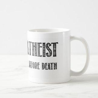 Glücklicher Atheist, den ich an das Leben vor Tod Tasse