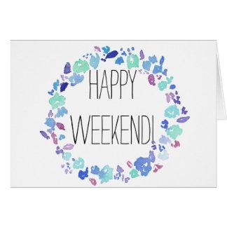 Glückliches Wochenende! Karte