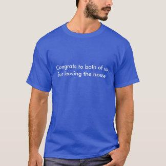 Glückwunsch zu beiden von uns für das Verlassen T-Shirt