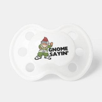 Gnome Sayin lustiger SwagGnome Schnuller