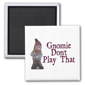 Gnomie spielen nicht das quadratischer magnet